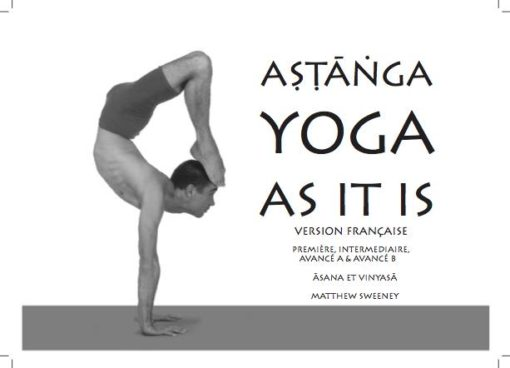 Astanga yoga as it is version française matthew sweeney hamsa hubert de tourris